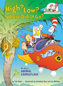 High? Low? Where Did It Go? (All About Animal Camouflage) by Tish Rabe, Aristides Ruiz, 9780449814963