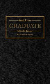 Stuff Every Graduate Should Know (A Handbook for the Real World) (Miniature Edition) by Alyssa Favreau, 9781594748608