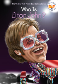 Who Is Elton John? by Kirsten Anderson, Who HQ, Joseph J. M. Qiu, 9780448488462