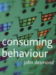 Consuming Behaviour by John Desmond, 9780333949924