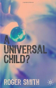 A Universal Child? by Roger Smith, 9781403907851