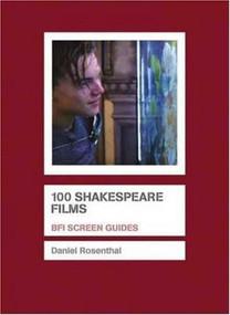 100 Shakespeare Films - 9781844571703 by Daniel Rosenthal, 9781844571703