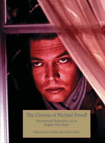 Michael Powell: International Perspectives on an English Film-maker by Ian Christie, Andrew Moor, 9781844570942