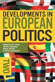 Developments in European Politics 2 - 9780230221871 by Paul M. Heywood, Erik Jones, Martin Rhodes, Ulrich Sedelmeier, 9780230221871