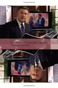 The American Television Industry - 9781844573370 by Michael Curtin, Jane Shattuc, 9781844573370