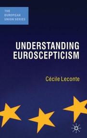 Understanding Euroscepticism by Cécile Leconte, 9780230228061