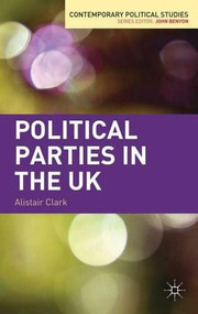 Political Parties in the UK - 9780230242494 by Alistair Clark, 9780230242494