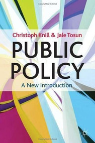 Public Policy (A New Introduction) by Christoph Knill, Jale Tosun, 9780230278394