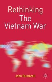 Rethinking the Vietnam War - 9780333984901 by John Dumbrell, 9780333984901