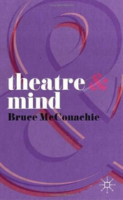 Theatre and Mind by Bruce McConachie, 9780230275836