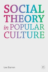 Social Theory in Popular Culture by Lee Barron, 9780230284982