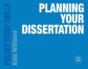 Planning Your Dissertation (Miniature Edition) by Kate Williams, 9781137327949