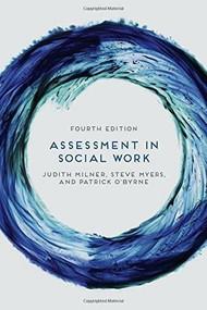 Assessment in Social Work by Judith Milner, Steve Myers, Patrick O'Byrne, 9781137375650