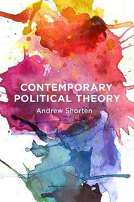 Contemporary Political Theory by Andrew Shorten, 9781137299154