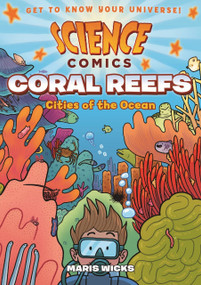 Science Comics: Coral Reefs (Cities of the Ocean) - 9781626721456 by Maris Wicks, 9781626721456