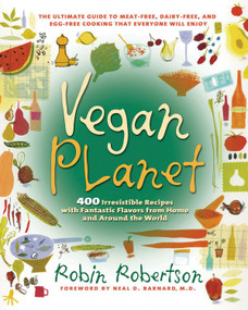The Vegan Planet (400 Irresistible Recipes With Fantastic Flavors from Home and Around the World) (Miniature Edition) by Robin Robertson, 9781558322110