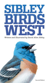 The Sibley Field Guide to Birds of Western North America (Second Edition) by David Allen Sibley, 9780307957924