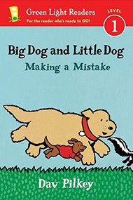Big Dog and Little Dog Making a Mistake (reader) by Dav Pilkey, 9780544651227