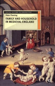 Family and Household in Medieval England by Peter Fleming, 9780333610794