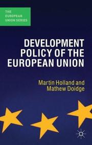 The Development Policy of the European Union - 9780230019898 by Martin Holland, Mathew Doidge, 9780230019898