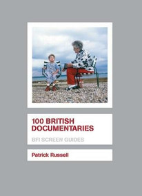 100 British Documentaries by Patrick Russell, 9781844571949