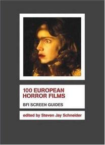 100 European Horror Films by Steven Jay Schneider, 9781844571642