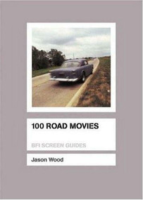 100 Road Movies by Jason Wood, 9781844571604