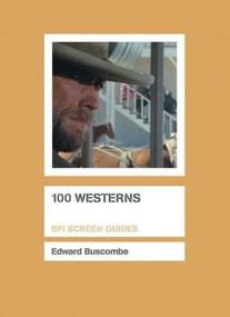 100 Westerns by Edward Buscombe, 9781844571116