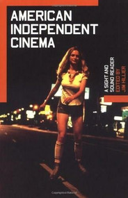 American Independent Cinema: A Sight and Sound Reader by Jim Hillier, 9780851707594