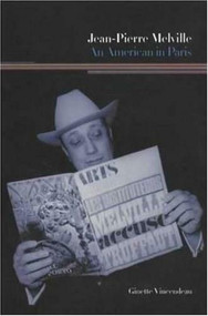 Jean-Pierre Melville: An American in Paris by Ginette Vincendeau, 9780851709505