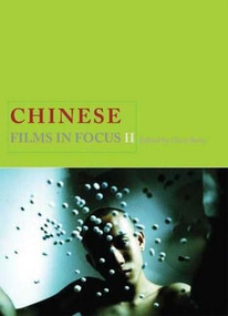 Chinese Films in Focus II by Chris Berry, 9781844572373