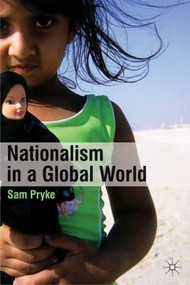 Nationalism in a Global World by Sam Pryke, 9780230527362