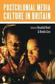 Postcolonial Media Culture in Britain - 9780230545304 by Rinella Cere, Rosalind Brunt, 9780230545304