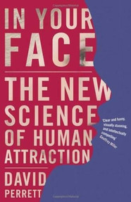 In Your Face (The New Science of Human Attraction) by David Perrett, 9780230201293