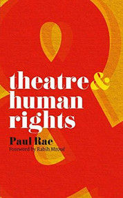 Theatre and Human Rights by Paul Rae, 9780230205246