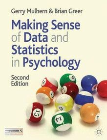 Making Sense of Data and Statistics in Psychology by Gerry Mulhern, Brian Greer, 9780230205741