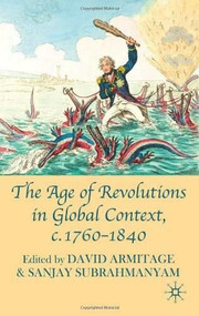 The Age of Revolutions in Global Context, c. 1760-1840 by David Armitage, Sanjay Subrahmanyam, 9780230580473