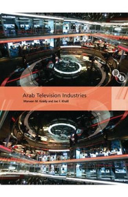 Arab Television Industries - 9781844573035 by Marwan M. Kraidy, Joe F. Khalil, 9781844573035