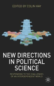 New Directions in Political Science (Responding to the Challenges of an Interdependent World) by Colin Hay, 9780230228481