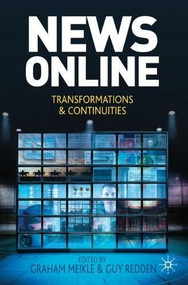 News Online (Transformations and Continuities) by Graham Meikle, Guy Redden, 9780230233454