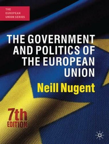 The Government and Politics of the European Union (Seventh Edition) by Neill Nugent, 9780230241176