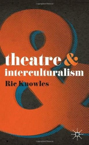 Theatre and Interculturalism by Ric Knowles, 9780230575486