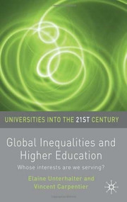 Global Inequalities and Higher Education (Whose interests are we serving?) by Elaine Unterhalter, Vincent Carpentier, 9780230223516
