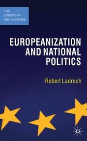 Europeanization and National Politics - 9781403918741 by Robert Ladrech, 9781403918741