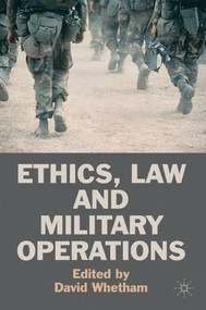Ethics, Law and Military Operations - 9780230221703 by David Whetham, 9780230221703