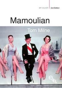 Mamoulian - 9781844573530 by Tom Milne, Geoff Andrew, 9781844573530