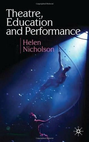 Theatre, Education and Performance by Helen Nicholson, 9780230574236
