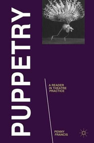 Puppetry: A Reader in Theatre Practice by Penny Francis, 9780230232730