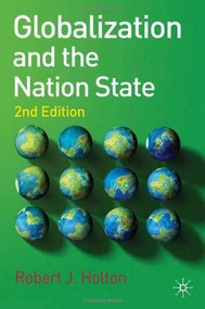Globalization and the Nation State (2nd Edition) by Robert J. Holton, 9780230274563