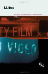 A History of Experimental Film and Video by A.L. Rees, 9781844574360